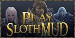Play SlothMUD!
